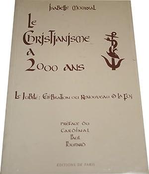 Le christianisme à 2000 ans. Le jubilé : célébration ou renouveau de la: MOURRAL (Isabelle).
