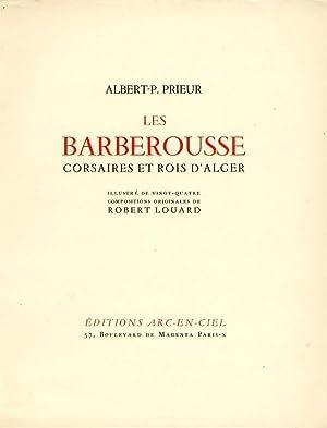 Les Barberousse. Corsaires et Rois d'Alger.: PRIEUR (AlbertP.).