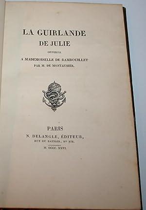 La guirlande de Julie offerte à Mademoiselle de Rambouillet.: MONTAUSIER (Marquis