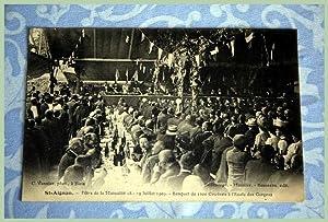 SAINT AIGNAN SUR CHER Fêtes de la Mutualité le 18-19 Juillet 1909 -Banquet de 1200 ...
