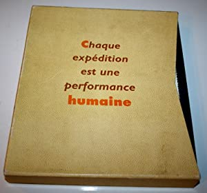 CHAQUE EXPEDITION EST UNE PERFORMANCE HUMAINE.: ANONYME.