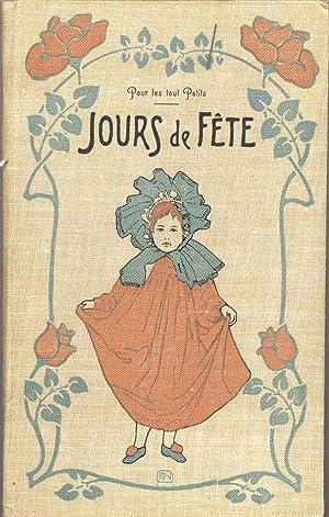 Jours de Fête. Poésies et voeux pour les tout petits. 1ère série, 5ième: CHALIERE Mme.