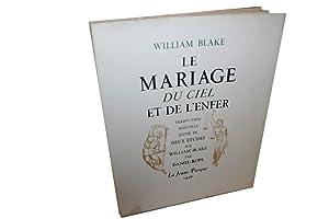 Le Mariage du ciel et de l'enfer. traduction nouvelle suivie de deux etudes sur William Blake ...