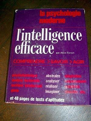 L'INTELLIGENCE EFFICACE. ComprendreSavoirAgir: SARTON (Alain).