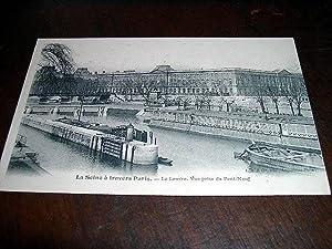 La Seine à travers Paris. Le Louvre.: Carte Postale Ancienne