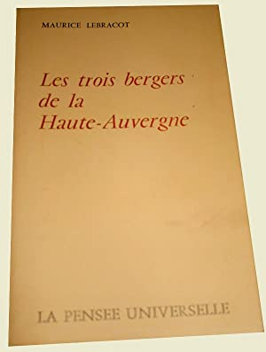 Les Trois bergers de la Haute Auvergne: LEBRACOT (Maurice)