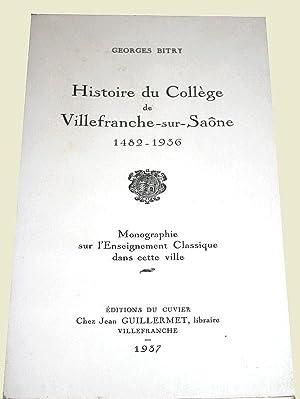 Histoire Du Collège De VillefrancheSurSaône 14821936; Monographie: BITRY (Georges)