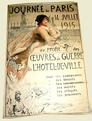 Affiche Lihographie couleurs. JOURNEE de PARIS 14 JUILLET 1915; Au profit des OEUVRES de GUERRE de ...