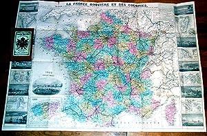 La FRANCE ROUTIERE & ses COLONIES. Carte indiquant : Les routes: ANONYME.