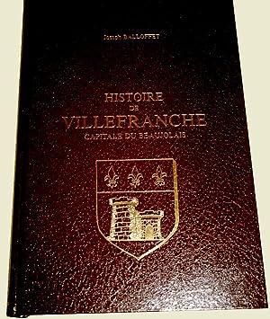 Histoire de Villefranche, Capitale du Beaujolais. Réimpression de: BALLOFFET (Joseph)