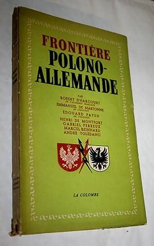 Frontière polono-allemande.: HARCOURT R & MARTONNE & PAYEN E & MONTFORT H.de