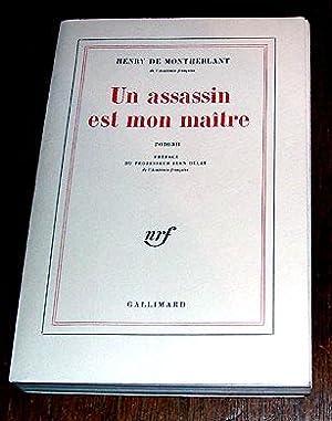 Un assassin est mon maître. Préface du Professeur Jean Delay.: MONTHERLANT (Henry