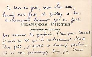 Carte de visite autographe signée. Je vous prie, mon cher ami, laissez: PIETRI (Francois)