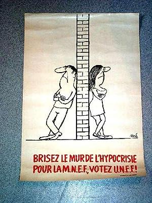 Affiches Mai 68Brisez le mur de l'hypocrisie. Pour la MNEF, votez: SINÉ (Maurice Sinet