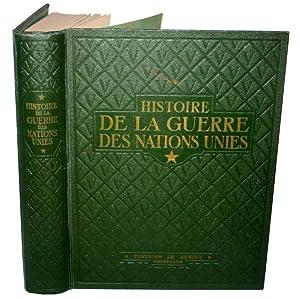 Histoire De La Guerre Des Nations Unies - * - 1939 1945 - publiée par un groupe de collaborateurs ...