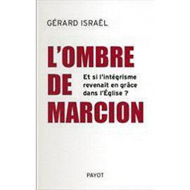 L'ombre De Marcion - Le Retour En: Gérard Israël