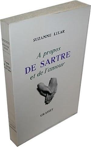 A propos de Sartre et de l'amour.: LILAR (Suzanne).