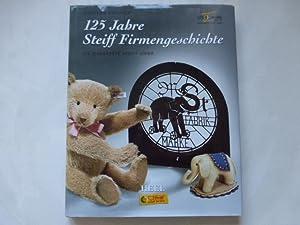 125 Jahre Steiff Firmengeschichte. Die Margarete Steiff: Pfeiffer, Günther: