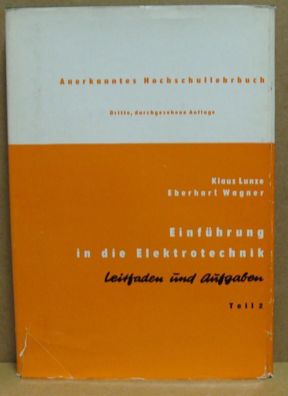 Einführung in die Elektrotechnik. Leitfaden und Aufgaben. Teil II: Das magnetische Feld.