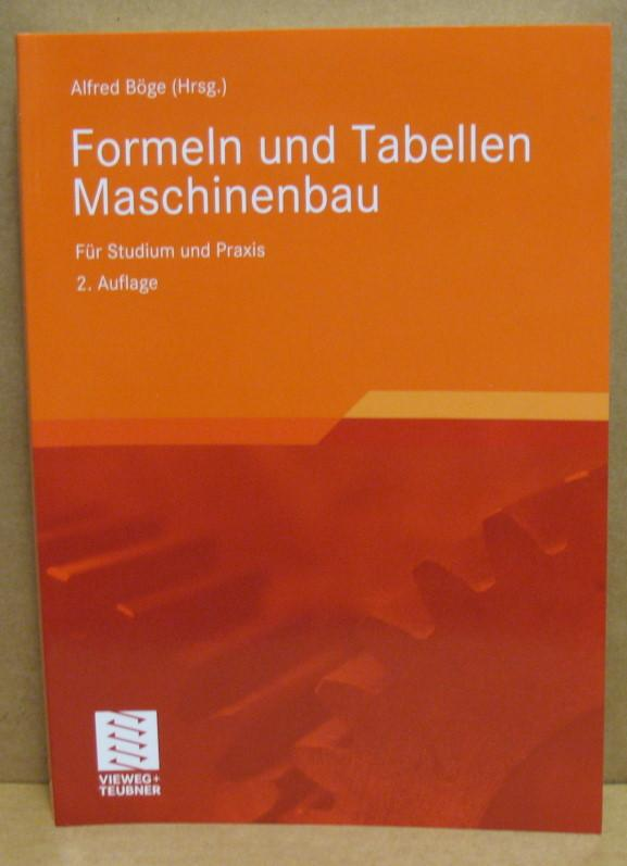 Formeln und Tabellen Maschinenbau. Für Studium und: Böge, Alfred (Hrsg.):