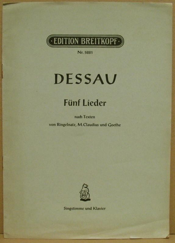 Fünf Lieder für eine Singstimme und Kalvier.: Dessau, Paul: