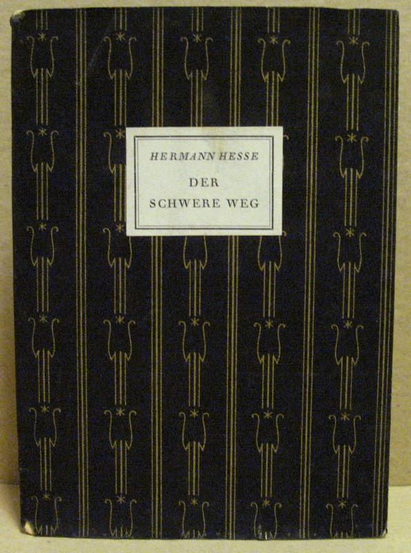 Der schwere Weg. (Bücherlotterie anläßlich der vom: Hesse, Hermann