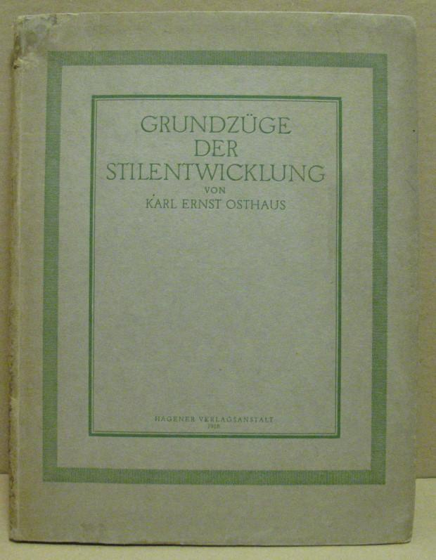 Grundzüge der Stilentwicklung.: Osthaus, Karl Ernst: