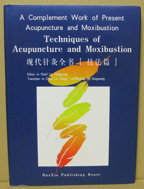 Techniques of Acupuncture & Moxibustion. A Complement: Gongwang, Liu: