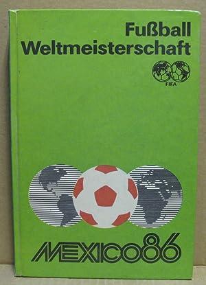 Fußball-Weltmeisterschaft 1986 (Mexico 86).: Friedemann, Horst /