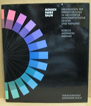 Mensch - Farbe - Raum. Grundlagen der: Rodek, Bettina /