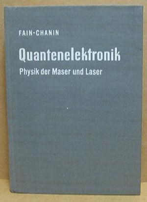 Quantenelektronik. Physik der Maser und Laser.: Fain, W. M.