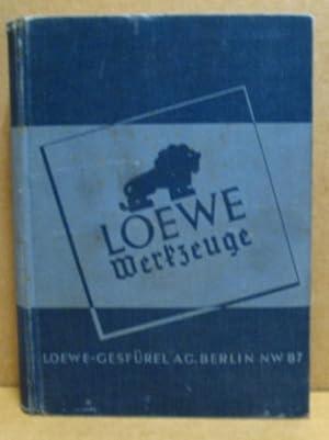 Loewe Werkzeuge. Katalog: W d 1.: Loewe-Gesfürel A.G., Berlin