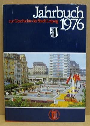 Jahrbuch zur Geschichte der Stadt Leipzig 1976.: Autorenkollektiv (Hrsg. von