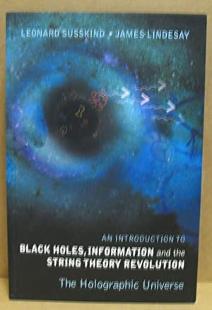 An Introduction to Black Holes, Information and the String Theory Revolution. The Holographic Uni...