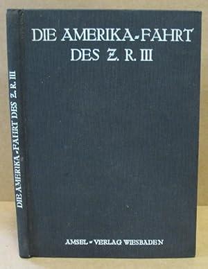 Die Amerikafahrt des Z.R. III. Mit dem: Wittemann, A.: