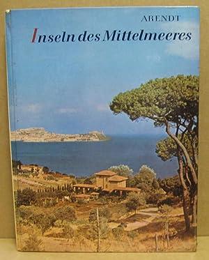Inseln des Mittelmeeres. Von Sizilien bis Mallorca.: Arendt, Erich / Hayek-Arendt, Katja:
