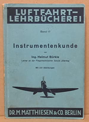 Instrumentenkunde. (Luftfahrt-Lehrbücherei, Band 17): Bürkle, Helmut: