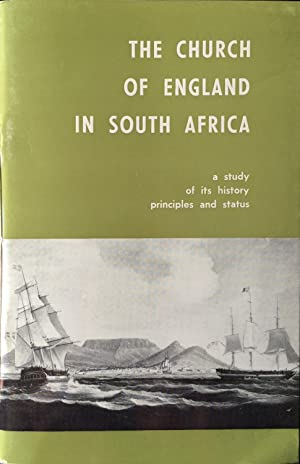 The Church of England in S Africa, a Study of Its History, Principles & Status