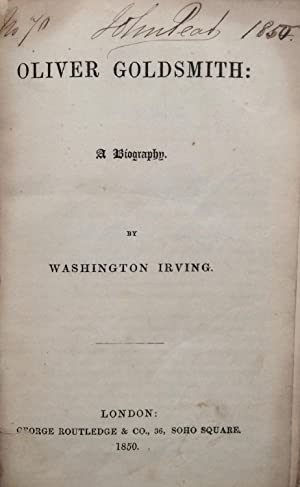 Oliver Goldsmith: A Biography LEATHER Edition: Irving, Washington