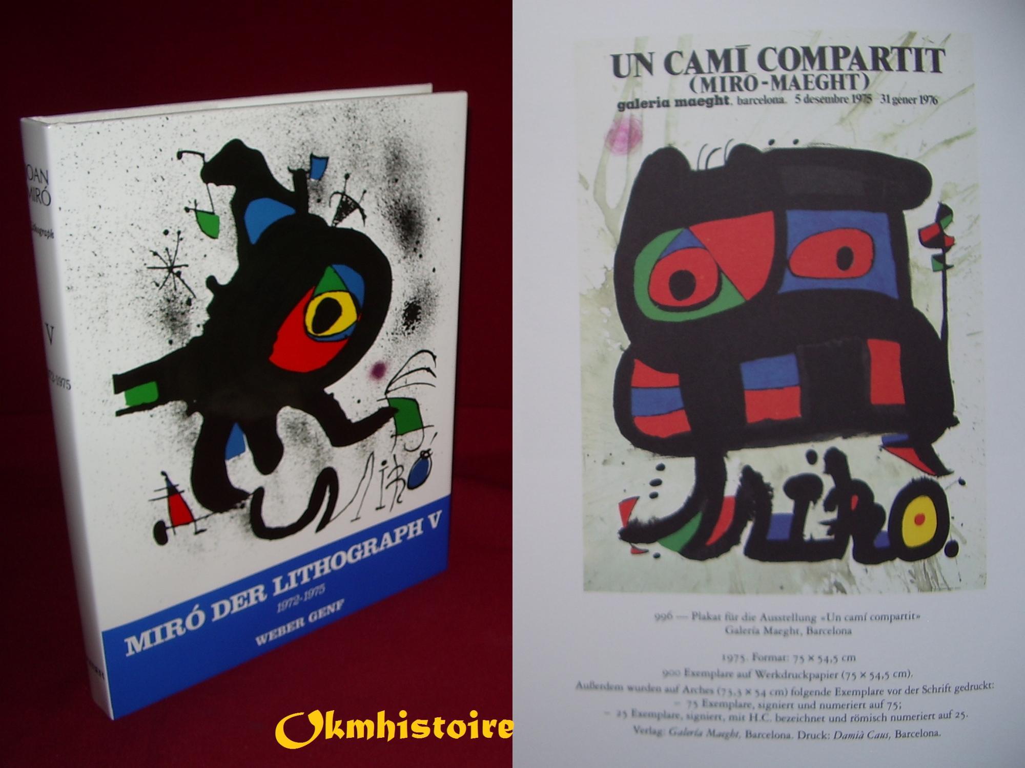MIRÓ DER LITHOGRAPH [ JOAN MIRÓ Lithographe ] ---------- TOME 5 : 1972- 1975 [ Catalogue Raisonné, ] ----------- [ DEUTSCH TEXT ] - CALAS ( Nicolas & Elena ) [ Cramer ]