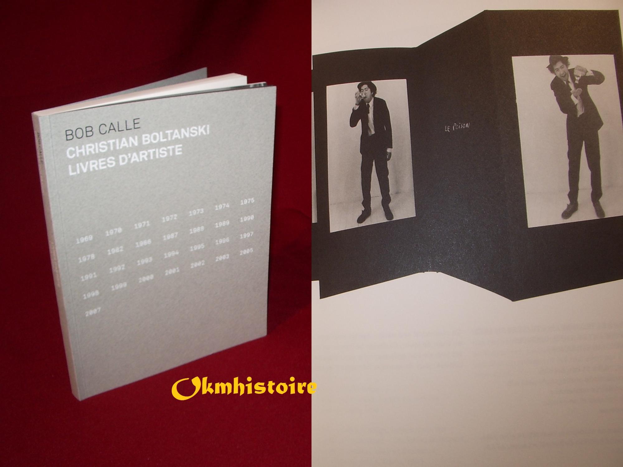 CHRISTIAN BOLTANSKI LIVRES D'ARTISTE ( 1969-2007 ). BOB CALLE ---------- [ édition en Français ]