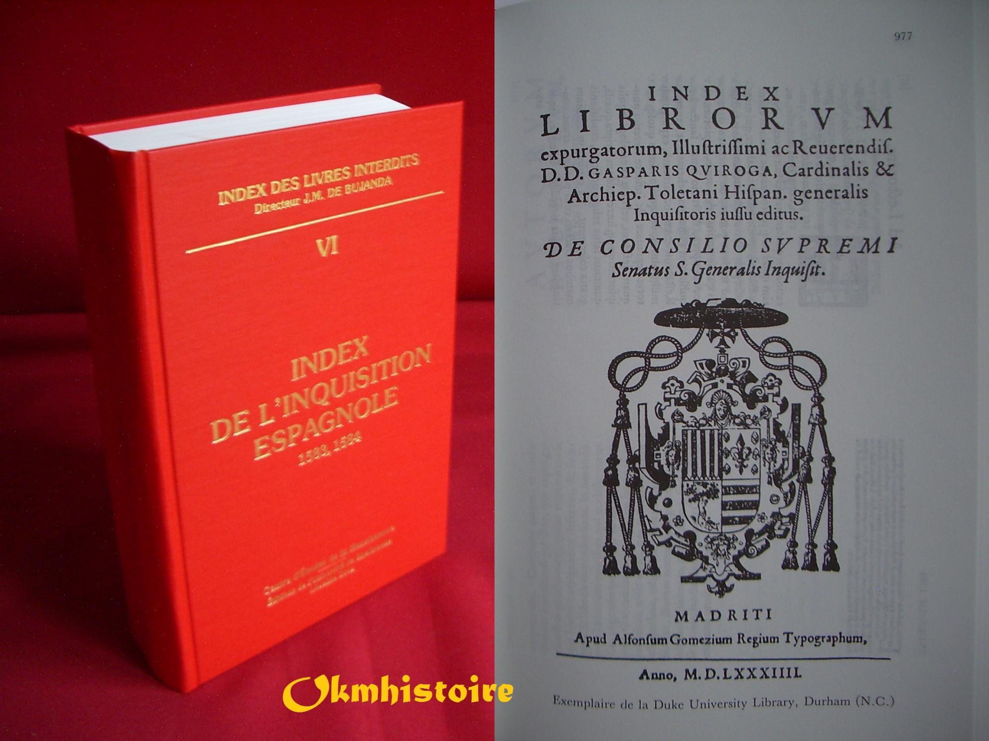 Index des livres interdits. ---------- TOME 6 , Index de l'Inquisition espagnole : 1583 - 1584 - J.-M. De Bujanda [ sous la direction de ] [ avec l'assistance de René Davignon, Ela Stanek, Marcella Richter ]