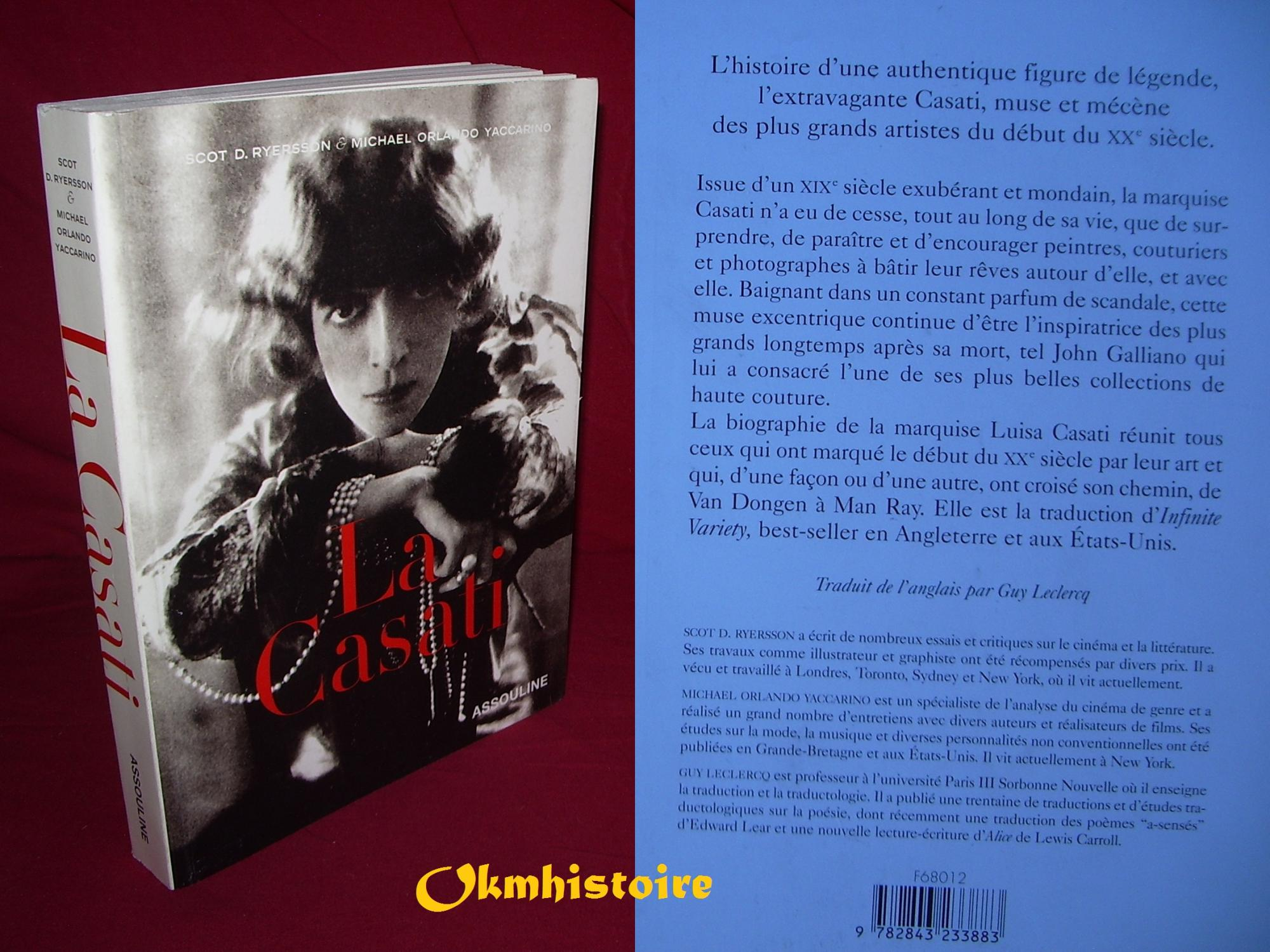LA CASATI : Les Multiples vies de la Marquise Luisa Casati: Scot D. Ryersson & Michael Orlando ...