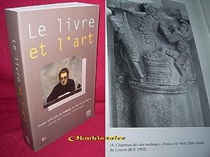 LE LIVRE ET L'ART . Etudes offertes en hommage à Pierre Lelièvre réunies ...