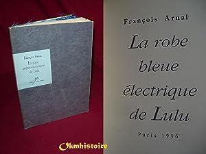 La robe bleue électrique de Lulu: ARNAL François (La Valette 1924)