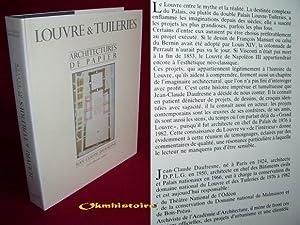 Louvre et tuileries. Architecture de papier.: DAUFRESNE ( Jean-Claude )