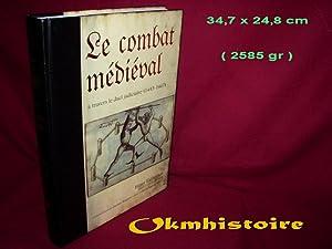 Le combat médiéval à travers le duel judiciaire ( 1443-1467 ): TALHOFFER ( ...