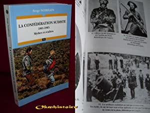 LA CONFEDERATION SUDISTE 1861-1865 - Mythes Et Realites: NOIRSAIN ( Serge )