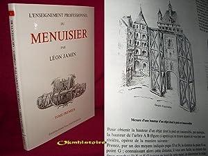 L'Enseignement Professionnel du Menuisier . --------- TOME 1: JAMIN ( Léon )