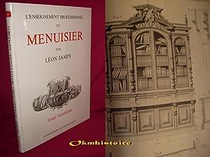 L'Enseignement Professionnel du Menuisier . --------- TOME 3: JAMIN ( Léon )